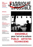 La Fabrique du possible - ETE 2014 - Ensemble pour l'art et la culture Public / Artistes / Techniciens