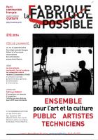 La Fabrique du possible - ETE 2014 - Ensemble pour l'art et la culture Public / Artistes / Techniciens